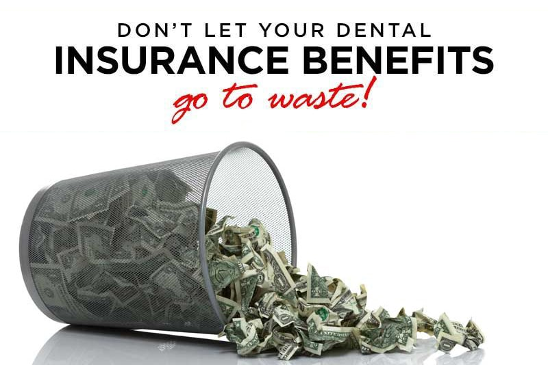 Don't waste your dental insurance benefits